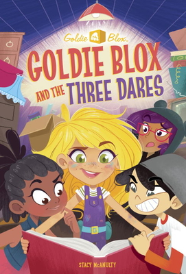 Goldie Blox and the Three Dares (Goldieblox) Cover