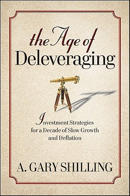 The Age of Deleveraging: Investment Strategies for a Decade of Slow Growth and Deflation Cover Image