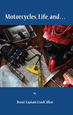 Motorcycles, Life, And... Cover Image