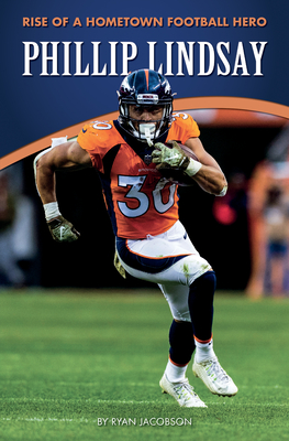 Phillip Lindsay: Rise of a Hometown Football Hero Cover Image