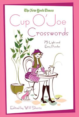 The New York Times Cup O' Joe Crosswords: 75 Light and Easy Puzzles Cover Image