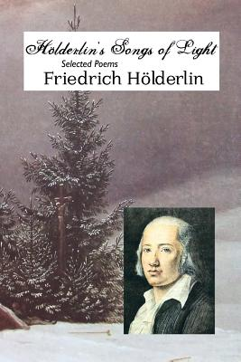 Holderlin's Songs of Light: Selected Poems Cover Image