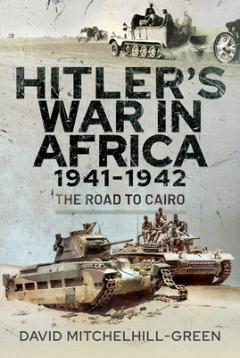 Hitler's War in Africa 1941-1942: The Road to Cairo Cover Image