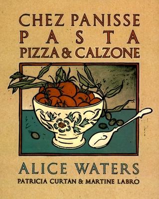 Chez Panisse Pasta, Pizza, Calzone Cover