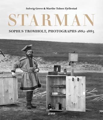 Sophus Tromholt: Starman: Photographs 1882-1883 Cover Image