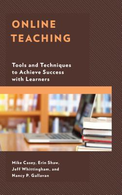 Online Teaching: Tools and Techniques to Achieve Success with Learners Cover Image