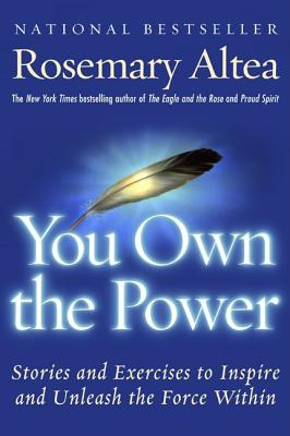 You Own the Power: Stories and Exercises to Inspire and Unleash the Force Within Cover Image