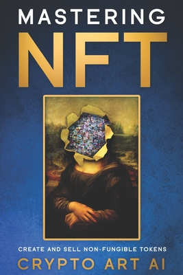 Mastering NFT: Create and Sell Non-Fungible Tokens Cover Image
