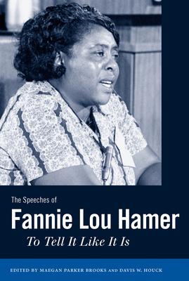 The Speeches of Fannie Lou Hamer: To Tell It Like It Is Cover Image