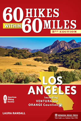 60 Hikes Within 60 Miles: Los Angeles: Including Ventura and Orange Counties Cover Image
