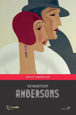 The Magnificent Ambersons: (+ Audiobook) Cover Image