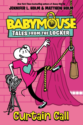 Curtain Call (Babymouse Tales from the Locker #4) Cover Image