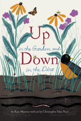 Up in the Garden and Down in the Dirt: (Nature Book for Kids, Gardening and Vegetable Planting, Outdoor Nature Book) Cover Image