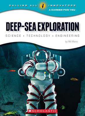 Deep-Sea Exploration: Science, Technology, Engineering (Calling All Innovators: A Career for You) (Library Edition) Cover Image
