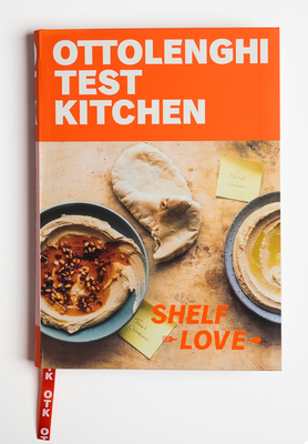Ottolenghi Test Kitchen: Shelf Love: Recipes to Unlock the Secrets of Your Pantry, Fridge, and Freezer: A Cookbook Cover Image