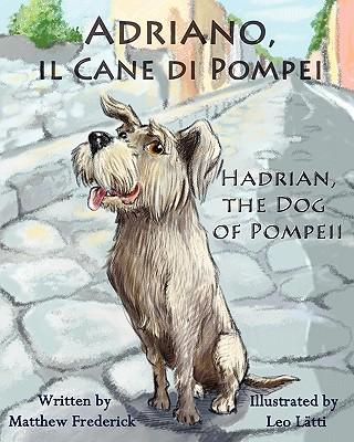 Adriano, Il Cane Di Pompei - Hadrian, the Dog of Pompeii Cover Image