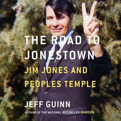 The Road to Jonestown: Jim Jones and Peoples Temple Cover Image