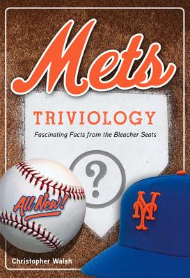Mets Triviology:  Fascinating Facts from the Bleacher Seats (Triviology: Fascinating Facts) Cover Image