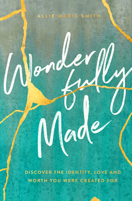 Wonderfully Made: Discover the Identity, Love, and Worth You Were Created For Cover Image