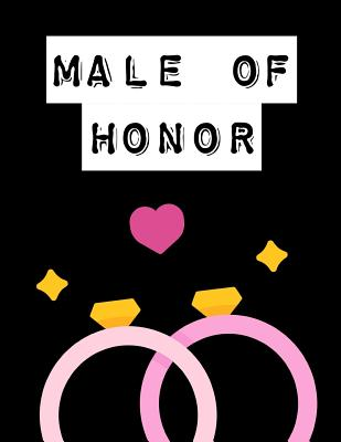 Male Of Honor: Man of Honor Things To Do: Prompted Fill In Organizer for Man of Honor for Notes, Reminders, Lists, Things to do, Impo Cover Image
