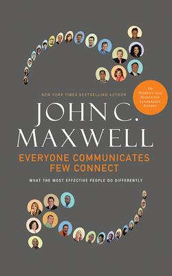 Everyone Communicates, Few Connect: What the Most Effective People Do Differently Cover Image