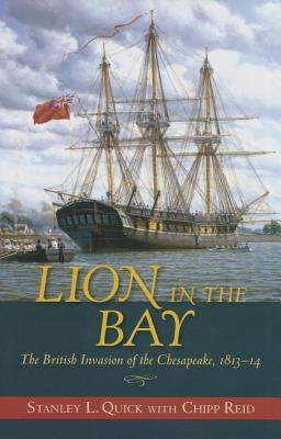 Lion in the Bay: The British Invasion of the Chesapeake, 1813-14 Cover Image