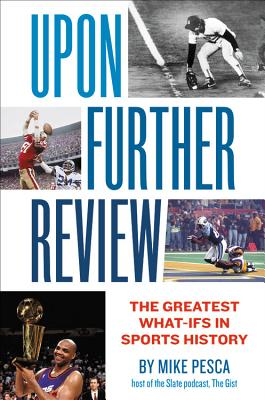 Upon Further Review: The Greatest What-Ifs in Sports History Cover Image