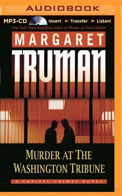 Murder at the Washington Tribune (Capital Crimes (Numbered Audio) #21) Cover Image