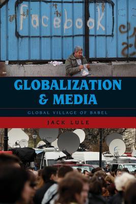 Globalization and Media: Global Village of Babel Cover Image