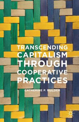 Transcending Capitalism Through Cooperative Practices Cover Image