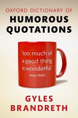 Oxford Dictionary of Humorous Quotations Cover Image