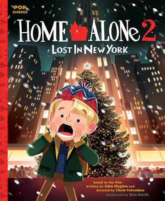 Home Alone 2: Lost in New York: The Classic Illustrated Storybook (Pop Classics #7) Cover Image