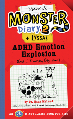 Marvin's Monster Diary 2 (+ Lyssa): ADHD Emotion Explosion (But I Triumph, Big Time), An ST4 Mindfulness Book for Kids (Monster Diaries #4) Cover Image