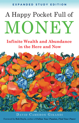 A Happy Pocket Full of Money, Expanded Study Edition: Infinite Wealth and Abundance in the Here and Now Cover Image