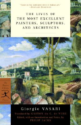 The Lives of the Most Excellent Painters, Sculptors, and Architects (Modern Library Classics) Cover Image