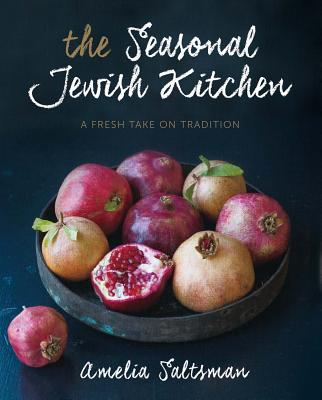 The Seasonal Jewish Kitchen: A Fresh Take on Tradition Cover Image