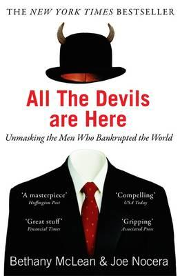 All the Devils Are Here: The Hidden History of the Financial Crisis. Bethany McLean and Joe Nocera Cover Image