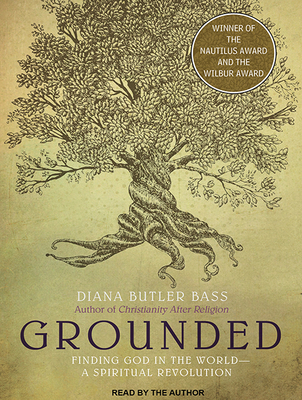 Grounded: Finding God in the World-A Spiritual Revolution Cover Image