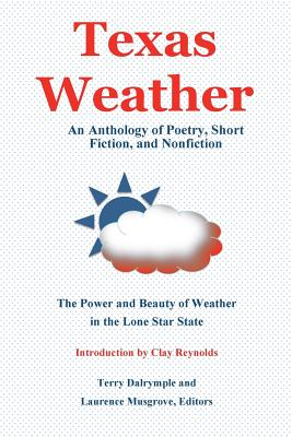 Texas Weather: An Anthology of Poetry, Short Fiction, and Nonfiction Cover Image
