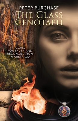 The Glass Cenotaph: A call for truth and reconciliation in Australia Cover Image