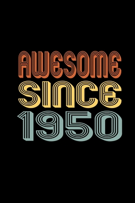 Awesome Since 1950: Birthday Gift for 70 Year Old Men and Women Cover Image