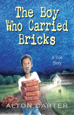 The Boy Who Carried Bricks: A True Story (Middle-Grade Cover) Cover Image