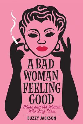 A Bad Woman Feeling Good Cover
