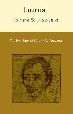 The Writings of Henry David Thoreau, Volume 5: Journal, Volume 5: 1852-1853. Cover Image