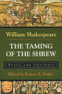 The Taming of the Shrew: Texts and Contexts (Bedford Shakespeare) Cover Image