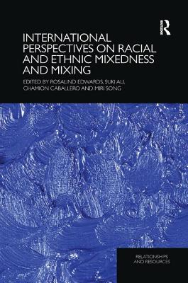International Perspectives on Racial and Ethnic Mixedness and Mixing (Relationships and Resources) Cover Image