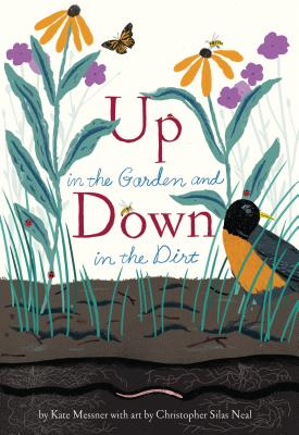 Up in the Garden and Down in the Dirt: (Spring Books for Kids, Gardening for Kids, Preschool Science Books, Children's Nature Books) Cover Image