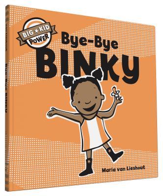 Bye-Bye Binky (Big Kid Power) Cover Image