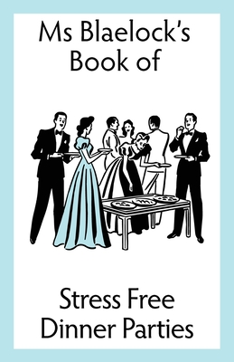 Stress Free Dinner Parties Cover Image