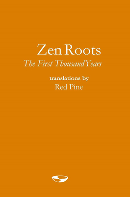 Zen Roots: The First Thousand Years Cover Image